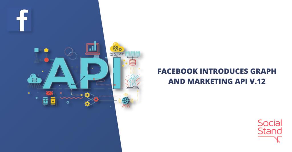 Facebook Introduces Graph and Marketing API V.12